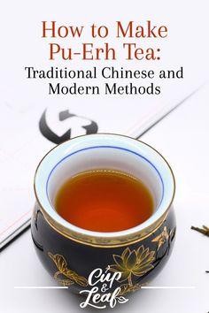 How to Make Pu-Erh Tea: Traditional Chinese and Modern Methods - Cup & Leaf Pu Erh Tee, Best Teas For Health, Health Tips, Oolong Tea Benefits, Best Herbal Tea, Herbal Teas, Best Matcha Tea, Tea Brands, Fruit Tea