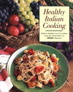 Healthy Italian Cooking: Quick & Healthy Low-Fat « Library User Group