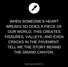 Who's heart was cracked enough to create the Grand Canyon?