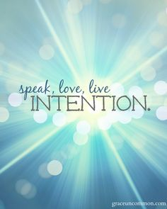 choose a word to guide your year. this year's word: INTENTION. how to speak, love & live intentionally. {grace uncommon}
