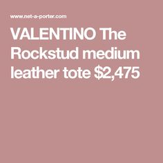 VALENTINO The Rockstud medium leather tote $2,475