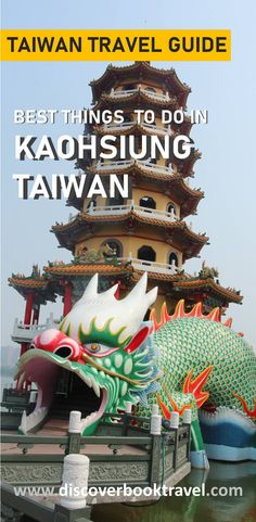 Best Things to Do in Kaohsiung Taiwan.  Kaoshiung is the second largest city in Taiwan after Taipei.  In this comprehensive article, we list down the best things that you can do in this wonderful Taiwan city.  Save this pin and click to read more.   #discoverbooktravel #kaohsiung #thingstodoinkaohsiung #taiwantravel