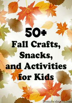 50+ Fall Crafts, Snacks & Activities for Kids on Mom's Library - From ABCs to ACTs