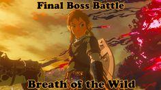 Final Boss Battle - Zelda Breath of the Wild - Calamity Ganon - Final Cu...