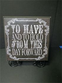 To Have and To Hold From This Day Forward - Rental Price = $4 - includes easel