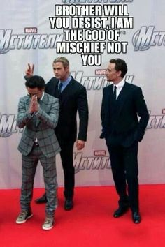 The god of mischief is having his thunder stolen by the god of thunder.