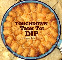 ~Touchdown Tater Tot Dip!   Oh Bite It   Bloglovin'