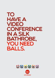 To have a video conference in a silk bathrobe, you need balls… Loto libanais 1 #ads