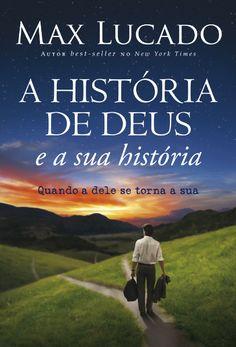 Livro A História de Deus e a sua História (Max Lucado)