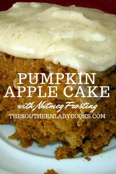 Pumpkin apple cake with nutmeg frosting the southern lady cooks the best pumpkin bread with brown butter maple icing Thanksgiving Desserts, Fall Desserts, Just Desserts, Delicious Desserts, Yummy Food, Health Desserts, Potluck Desserts, Tasty, Health Foods