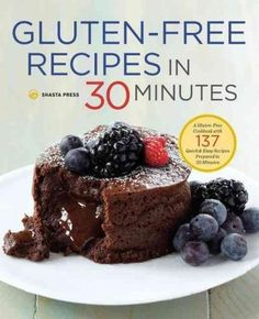 Create Easy, Delicious Dishes That Help You Feel Great with Gluten-Free Recipes in 30 Minutes Gluten-Free Recipes in 30 Minutes gives you more than 135 quick, satisfying recipes packed with quality in