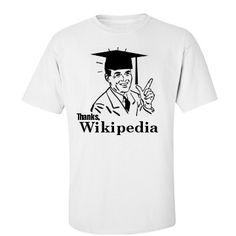 College Shirt - Thanks Wikipedia. Seriously.......thank u