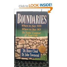 Amazon.com: Boundaries: When to Say YES, When to Say NO, To Take Control of Your Life (9780310585909): Henry Cloud, John Townsend: Books