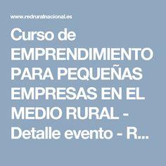 Curso de EMPRENDIMIENTO PARA PEQUEÑAS EMPRESAS EN EL MEDIO RURAL - Detalle evento - Red Rural Nacional
