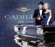 CADILLAC 1958. https://www.google.co.uk/search?q=Cadillac+1958&biw=1366&bih=622&source=lnms&tbm=isch&sa=X&ei=2RvhVMfFE4f6ywPBkYCADA&ved=0CAYQ_AUoAQ