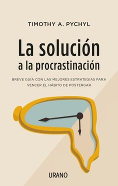 La solución a la procrastinación // Urano I Love Books, Books To Read, Brain Trainer, Jack Ma, Teaching Time, Business Inspiration, What To Read, Life Motivation, Instagram Tips