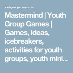 Mastermind | Youth Group Games | Games, ideas, icebreakers, activities for youth groups, youth ministry and churches.