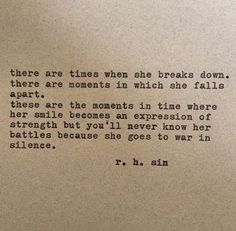 """""""... because she goes to war in silence"""" - R.H. Sin"""
