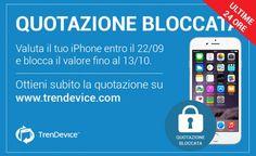 ULTIME 24 ORE: In attesa di iPhone 7? Blocca la quotazione del tuo usato su TrenDevice!