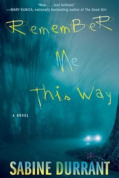 Remember Me This Way: A Novel by Sabine Durrant http://www.amazon.com/dp/1476716323/ref=cm_sw_r_pi_dp_3emzvb18DGJCM