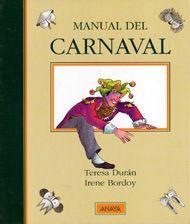 """""""Manual del carnaval"""" Teresa Duran. El carnaval es un tiempo un poco loco que hay que saber recibir a lo grande. ¡Ponte manos a la tela! ¡Pasa esas tijeras! Puedes hacer un disfraz que nunca olvidarás. Y ya sabéis, estáis todos y todas invitados. ¡No faltéis!"""