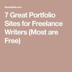 7 Great Portfolio Sites for Freelance Writers (Most are Free)