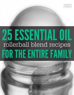 25 Essential Oil Rollerball Blends & Recipes For Families - From Redefined Mom :: @KellyLSnyder :: | Glamour Shots Photography