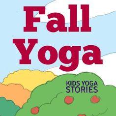 Fall Yoga for Kids | Kids Yoga Stories