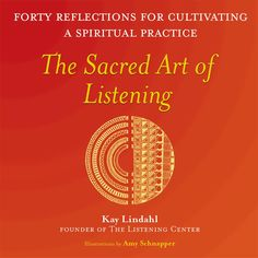The Sacred Art of Listening: Forty Reflections for Cultivating a Spiritual Practice (The Art of Spiritual Living) The Art Of Listening, Listening Skills, Spiritual Symbols, Spiritual Practices, John Jay College, Spiritual Transformation, Interpersonal Relationship, Sacred Art, Learning To Be