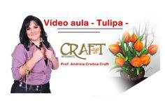 VIDEO AULA TULIPA com a   ESTRELA SHOW - Prof. Andréia Cristina Craft