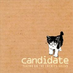 Candidate - Taking on the Enemy's Sound