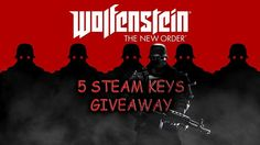"""Enter to win 1 out of 5 """"Wolfenstein: The New Order"""" Steam Keys"""