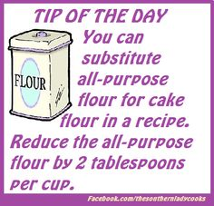 Tip of the Day - Replace cake flour with all purpose flour Kitchen Cheat Sheets, Cooking Measurements, Kitchen Helper, Tip Of The Day, Cake Flour, Food Facts, Baking Tips, Baking Secrets, Cooking Recipes
