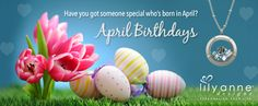 Have you got someone special who's born in April?   #LilyAnneDesigns #April #Birthdays