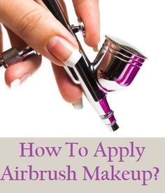 How To Apply Airbrush Makeup?