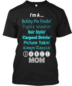 Dance Mom Tees - Limited Time Offer