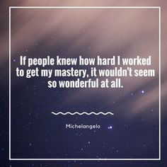 inspirational quote by Michelangelo #art #quote