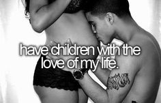 Before I die, I want to have kids with the love of my life People Fall In Love, Love My Kids, Love Of My Life, In This World, My Love, Photo Couple, My Wish List, Before I Die, My Soulmate