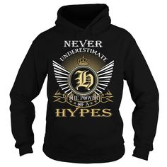 Never Underestimate The Power of a HYPES - Last Name, Surname T-Shirt