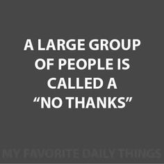 Haha so me! Sarcastic Quotes, Funny Quotes, Funny Memes, Hilarious, Funny Sarcasm, Antisocial Quotes, Stupid Sayings, Now Quotes, Life Quotes