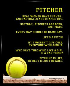 Softball Pitcher 8x10 Poster Print. Poster features funny sayings and inspirational softball quotes that softball players will love.