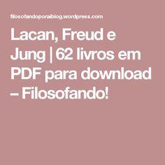 Lacan, Freud e Jung | 62 livros em PDF para download – Filosofando!
