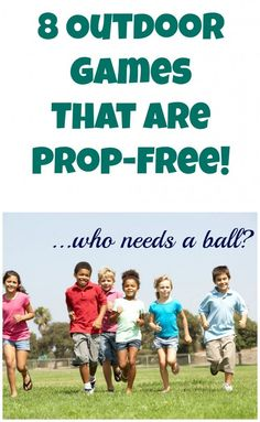 "8 Outdoor Games That Are Prop-Free! Who Needs A Ball??? I may be ""grown"" but will probably love this on one of those boring days that I'm broke"
