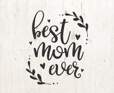Best Mom Ever, Happy Mother's Day SVG, Mother's Day Clipart, Mom Clipart, Son Mom svg, Daughter Mom