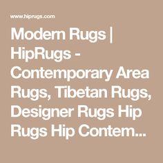Modern Rugs   HipRugs - Contemporary Area Rugs, Tibetan Rugs, Designer Rugs Hip Rugs Hip Contemporary Shag, Felt, Tibetan, Leather, Designer, Area Rugs :: HIPrugs.com