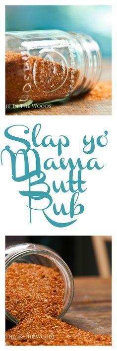 Slap yo' Mama Butt Rub is the perfect spice rub for pork or chicken.                                                                                                                                                                                 More