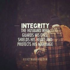 Integrity. Life lesson for men.
