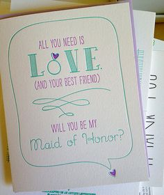 Will you be my Maid of Honor.