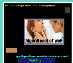 How To Lose Weight Naturally With Hypothyroidism 140645 - Hypothyroidism Revolution!