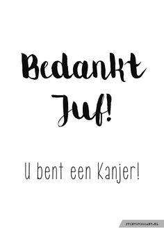 #kaartje Bedankt Juf! u bent een Kanjer!  kadotip: Kanjer-koeken #printeressant.nl